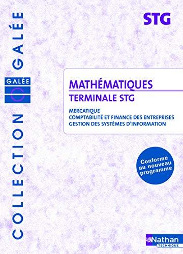 9782091798851: Mathématiques Tle STG : Mercatique, comptabilité et finance des entreprises, gestion des systèmes d'information