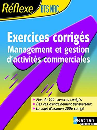 9782091799414: Management et gestion d'activit�s commerciales BTS NRC : Exercices corrig�s