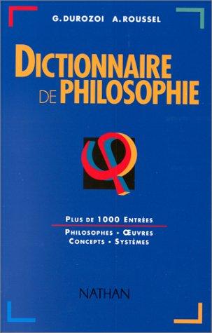 Dictionnaire de philosophie.: DUROZOI, GÉRARD & ANDRÉ ROUSSEL.