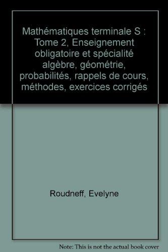Mathématiques terminale S : Tome 2, Enseignement: Evelyne Roudneff; Jean-Pierre