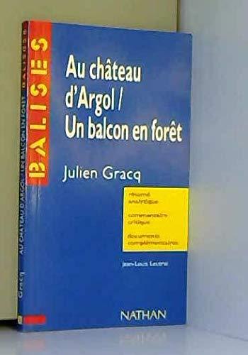 Au château d'Argol / Un balcon en forêt. Julien Gracq. Résumé ...