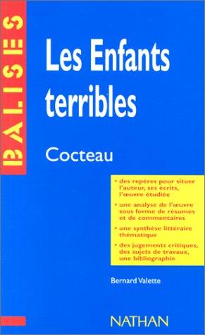 Les Enfants terribles. Jean, Cocteau. Des repères pour situer l'auteur, ses é...