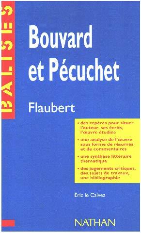 9782091807539: Bouvard et Pécuchet : Des repères pour situer l'auteur...: Flaubert: Bouvard Et Pecuchet (Balises)
