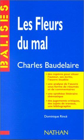 9782091807560: Les fleurs du mal, Charles Baudelaire : Des repères pour situer l'auteur, ses écrits, l'oeuvre étudiée...