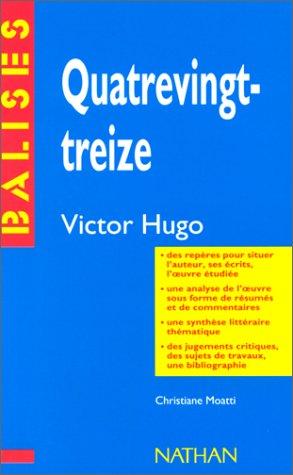 Quatre vingt-treize. Victor Hugo. Des repères pour situer l'auteur,ses écrits, l...