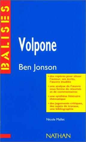 Volpone. Ben Jonson. Des repères pour situer l'auteur, ses écrits, l'oeuvre...