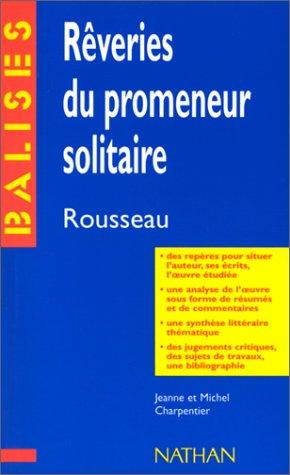 Rêveries du promeneur solitaire, Rousseau. Des repères pour situer l'auteur, ses ...