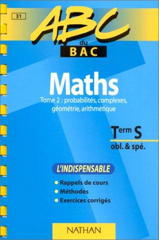 9782091809045: ABC du bac, mathématiques niveau terminale S obl et spé, tome 2