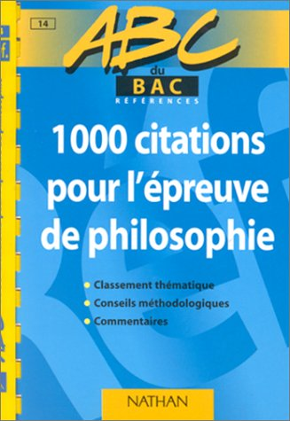 9782091809182: ABC du bac, 1000 citations pour la dissertation philosophique. Niveau premi�re et terminale