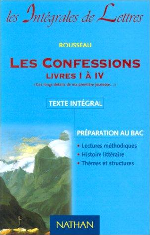 Les confessions Livres I à IV: Rousseau / Bigeard