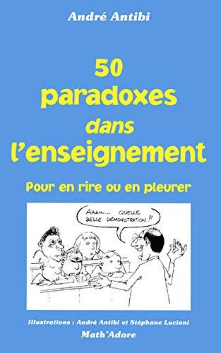 9782091820132: 50 paradoxes dans enseignement : Pour en rire ou en pleurer