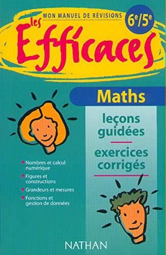 9782091823119: MATHS 6EME/5EME. Leçons guidées et exercices corrigées (Les efficaces)