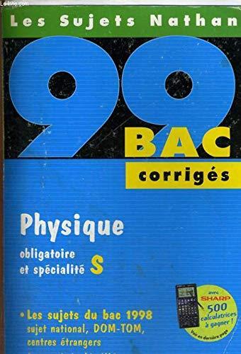 9782091823942: Bac 1998-1999 : Physique, terminale S, corrigés