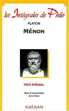 Ménon. Texte intégral. Notes et commentaires: Platon ; Piettre, Bernard (Notes et ...