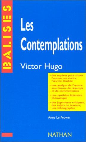 Les contemplations. Victor Hugo. Des repères pour situer l'auteur, ses écrits, l...