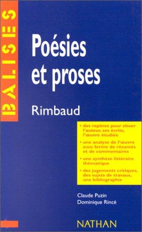 Poesies et proses. Rimbaud. Des repères pour situer l'auteur, ses écrits, l&#x27...
