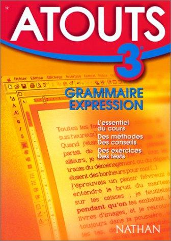 Grammaire-expression, 3e : Nouveau programme (Atouts) - Duprez, Daniel; Gandon, Odile