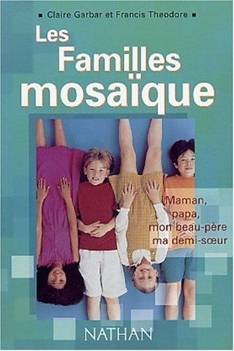 9782091840987: Les familles mosaïque : Maman, papa, mon beau-père, ma demi-soeur