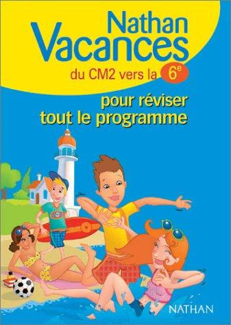 9782091844329: Nathan vacances primaire : Pour réviser tout le programme du CM2 vers la 6ème