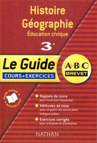 9782091845890: ABC Brevet - Le Guide : Histoire-G�ographie - �ducation Civique, 3e (Cours et exercices)