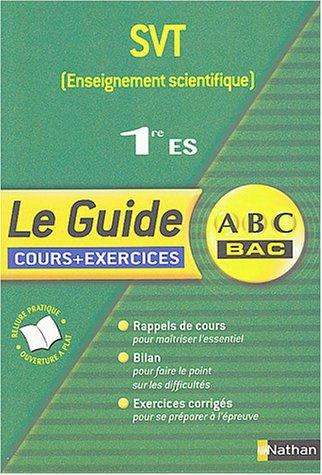 9782091845944: Guide ABC premi�re : SVT - Enseignement sciencitifique, 1�re ES (Cours + exercices)
