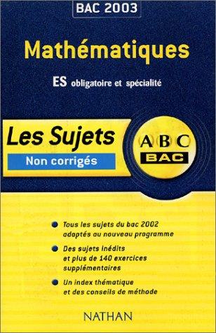 9782091847276: Mathématiques Bac ES. Sujets non corrigés (ABC du Bac)