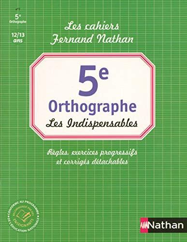 9782091855530: Orthographe 5e : Les Indispensables