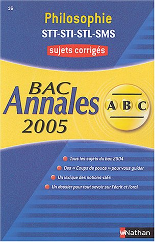 9782091860251: Philosophie (�dition 2005), Bac STT-STI-STL-SMS : Sujets corrig�s