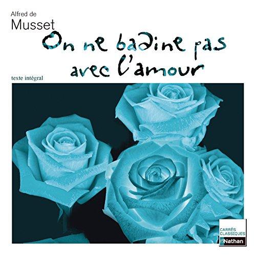 On ne badine pas avec l'amour : Alfred de Musset