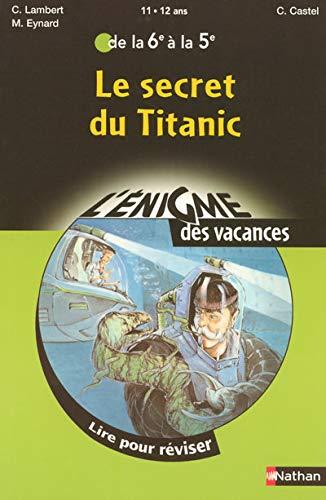 9782091873893: Le secret du Titanic : De la 6e � la 5e