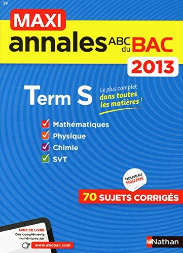9782091884950: maxi annales bac 2013 terminale s