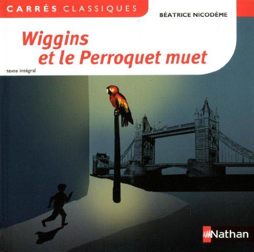 9782091885032: Wiggins et le perroquet muet (Carrés classiques)