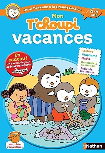 9782091885568: Mon T'choupi vacances : De la moyenne � la grande section 4-5 ans