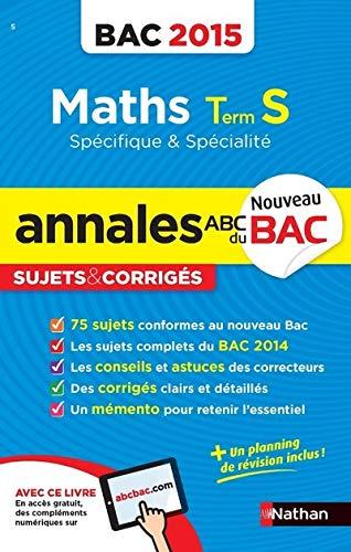 9782091892214: Annales ABC du BAC 2015 Maths Term S spécifique et spécialité
