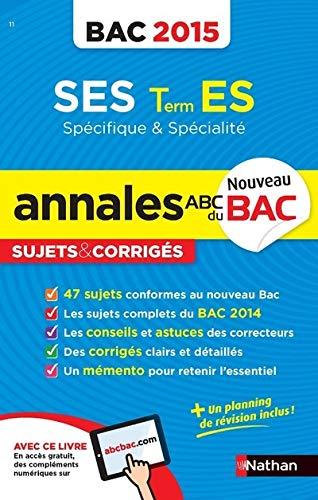 9782091892276: Annales ABC du BAC 2015 SES Term ES spécifique et spécialité