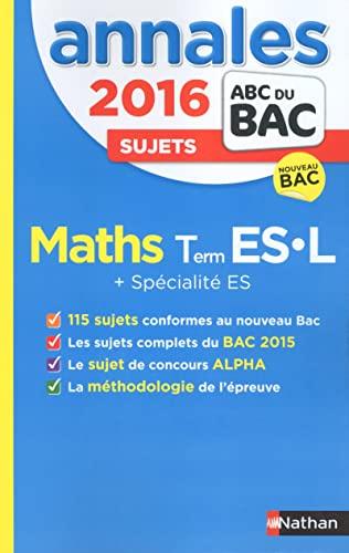 9782091893600: Annales ABC du BAC 2016 Maths Term ES.L + Sp�cialit� ES