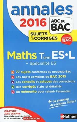 9782091893655: Annales ABC du BAC 2016 Maths Term ES.L + Spécialité ES
