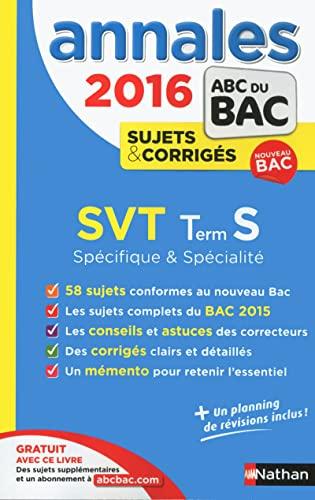 9782091893679: Annales ABC du BAC 2016 SVT Term S Sp�cifique et sp�cialit�