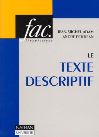 Le texte descriptif. Poétique historique et linguistique: André Petitjean; Jean-Michel