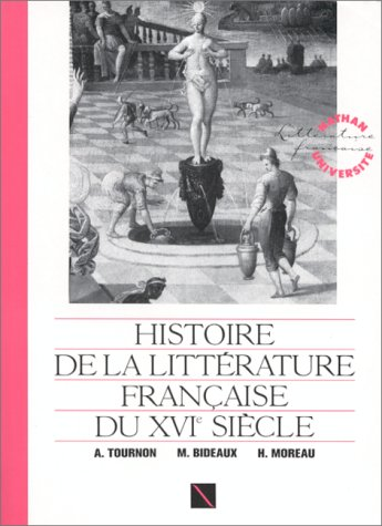9782091900377: Histoire de la litt�rature fran�aise du Moyen �ge � nos jours : Histoire de la litt�rature fran�aise du XVIe si�cle