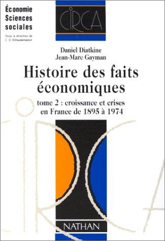 9782091900995: HISTOIRE DES FAITS ECONOMIQUES. Tome 2, Croissance et crises en France de 1895 à 1974