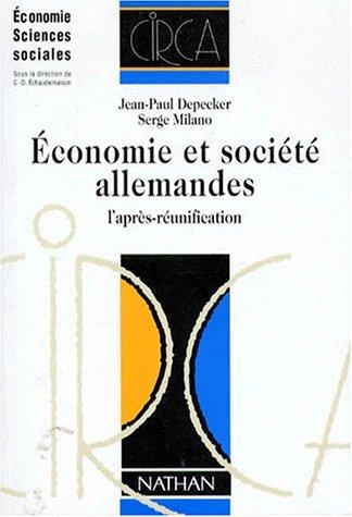 Economie et société allemandes: L'après-réunification: Depecker, Jean-Paul, Milano,