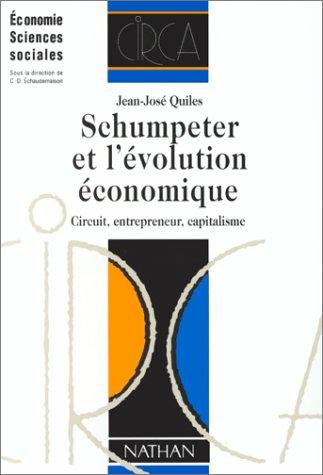 9782091901268: SCHUMPETER ET L'EVOLUTION ECONOMIQUE. Circuit, entrepreneur, capitalisme