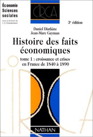 9782091901282: HISTOIRE DES FAITS ECONOMIQUES. Tome 1, croissance et crises en France de 1840 � 1890, 3�me �dition