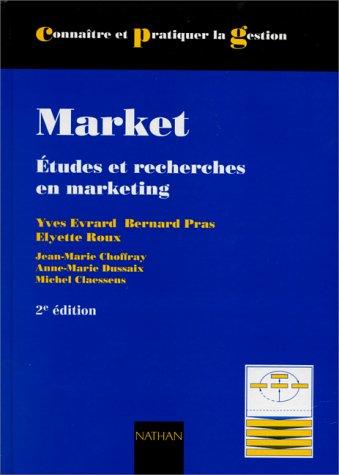 9782091901503: MARKET. Etudes et recherches en marketing, Fondements, M�thodes, 2�me �dition