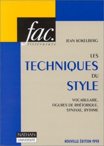 9782091901909: Les techniques du style. Vocabulaire, figures de rhétorique, syntaxe, rythme