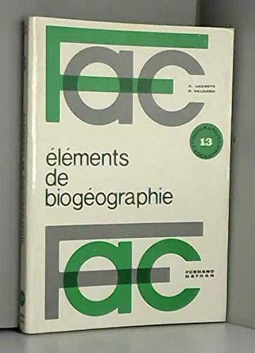 Eléments de biogéographie et d'écologie: Alain Lacoste, Robert