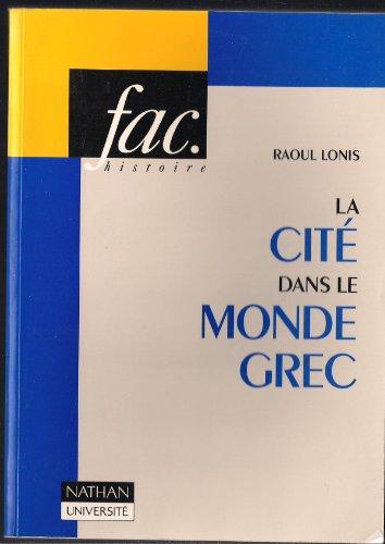 9782091903170: LA CITE DANS LE MONDE GREC. : Structures, fonctionnement, contradictions (Fac.)