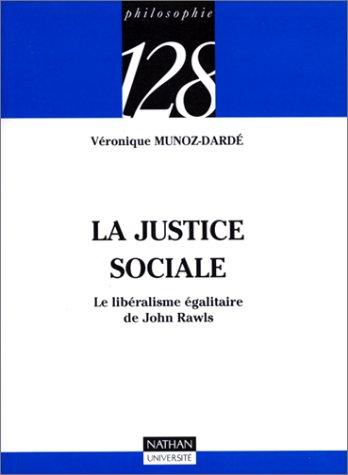 La justice sociale: Le libéralisme égalitaire de John Rawls (9782091903613) by Véronique Munoz-Dardé; 128