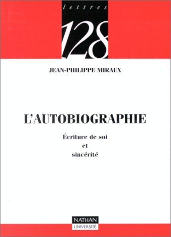 9782091903705: L'autobiographie : Ecriture de soi et sincérité